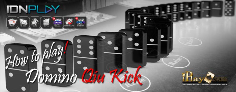 Cara Main Qiu Kick IDNPlay Clubpokeronline