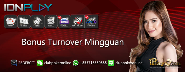 Bonus Turnover Mingguan Club Poker Online Indonesia